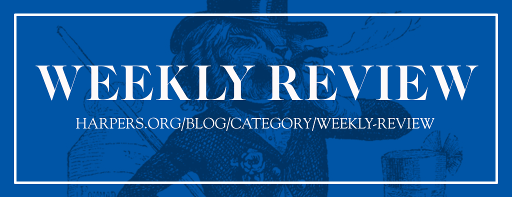 [Weekly Review] Weekly Review, by Harper's Magazine